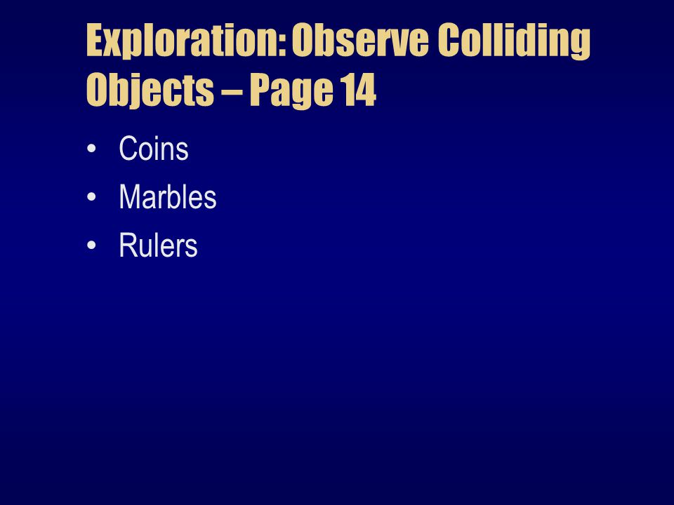 Exploration: Observe Colliding Objects – Page 14 Coins Marbles Rulers