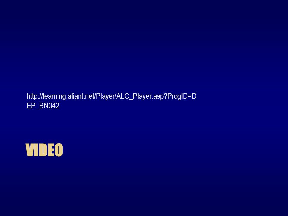 VIDEO http://learning.aliant.net/Player/ALC_Player.asp ProgID=D EP_BN042