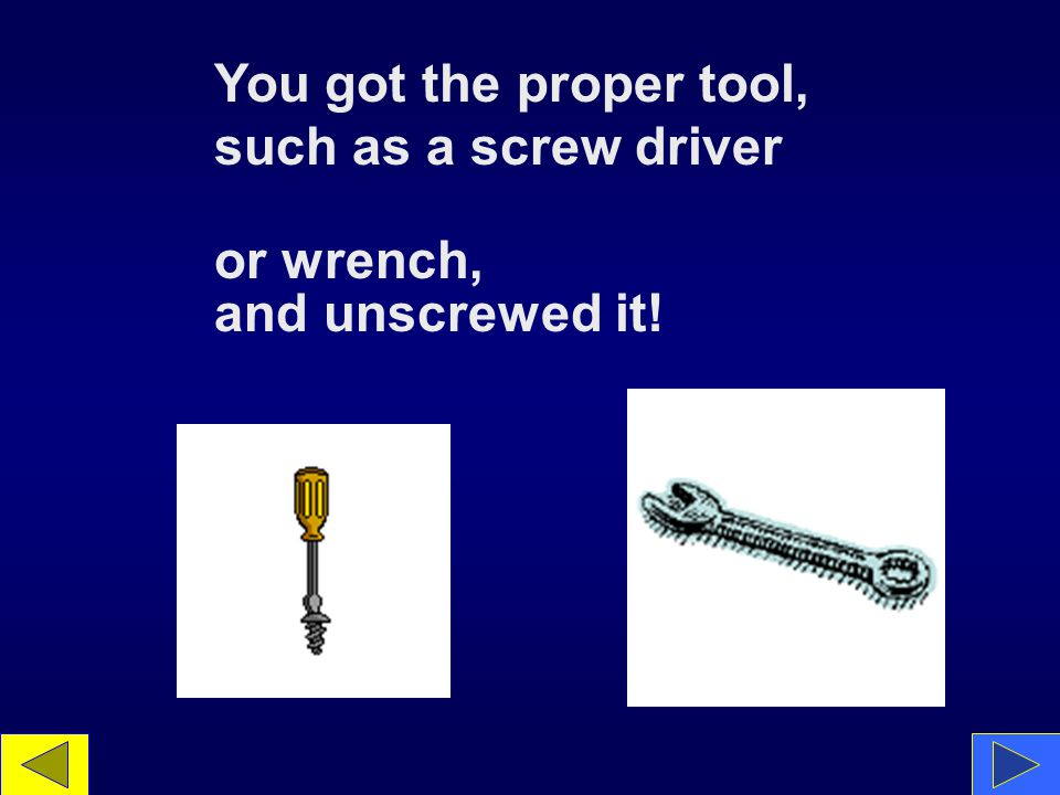 You got the proper tool, such as a screw driver or wrench, and unscrewed it!