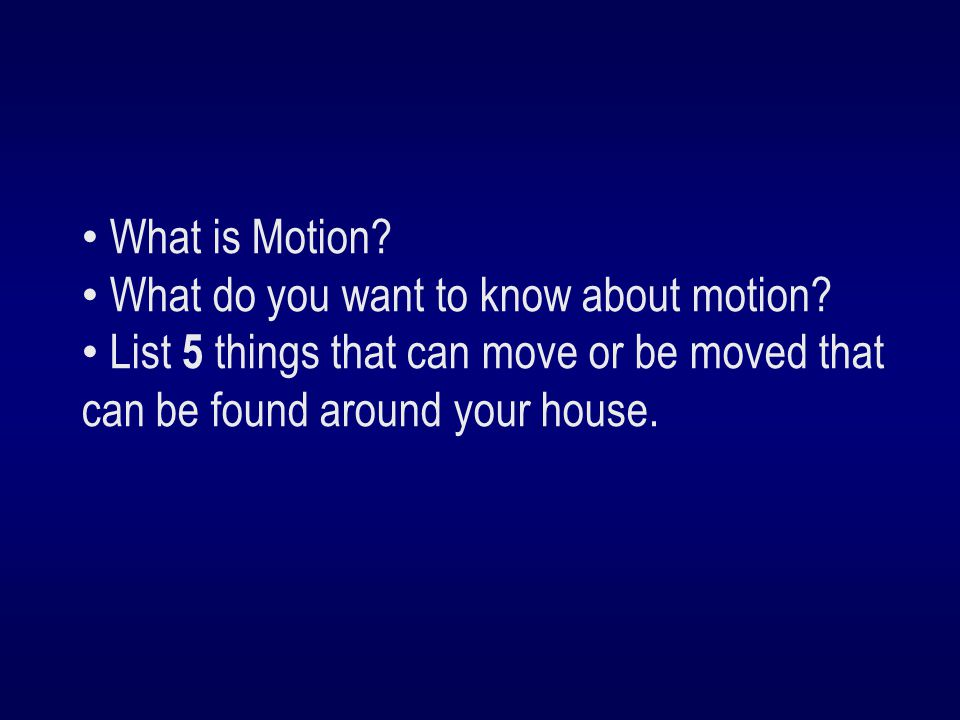 What is Motion. What do you want to know about motion.