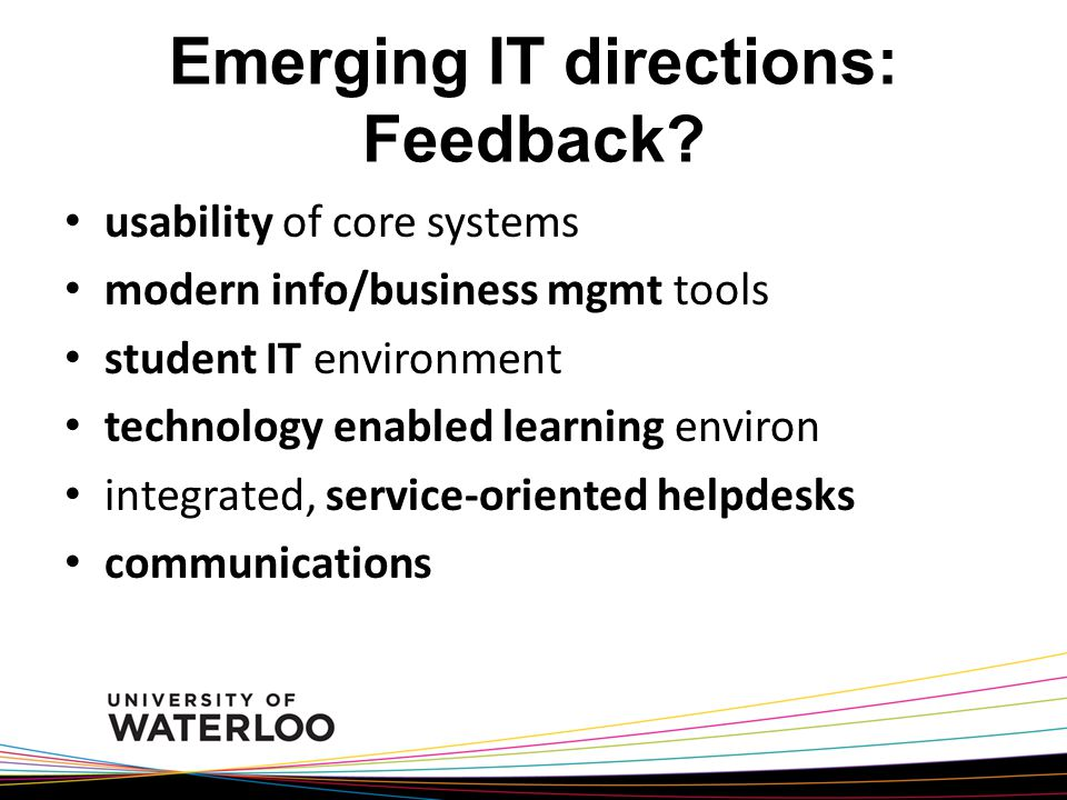 Emerging IT directions: Feedback.