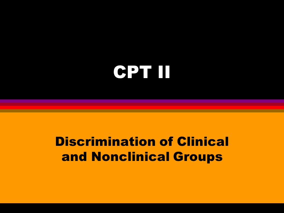 CPT II Discrimination of Clinical and Nonclinical Groups
