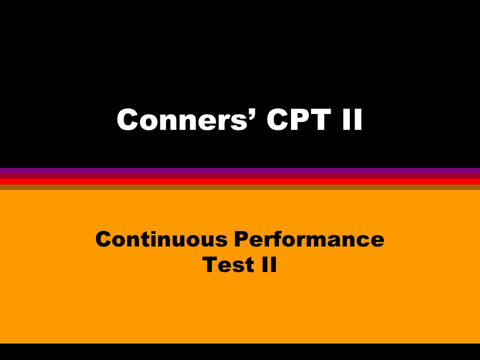 Conners' CPT II Continuous Performance Test II