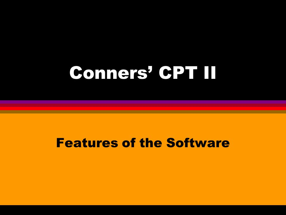 Conners' CPT II Features of the Software