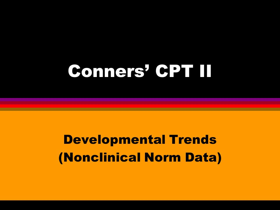 Conners' CPT II Developmental Trends (Nonclinical Norm Data)