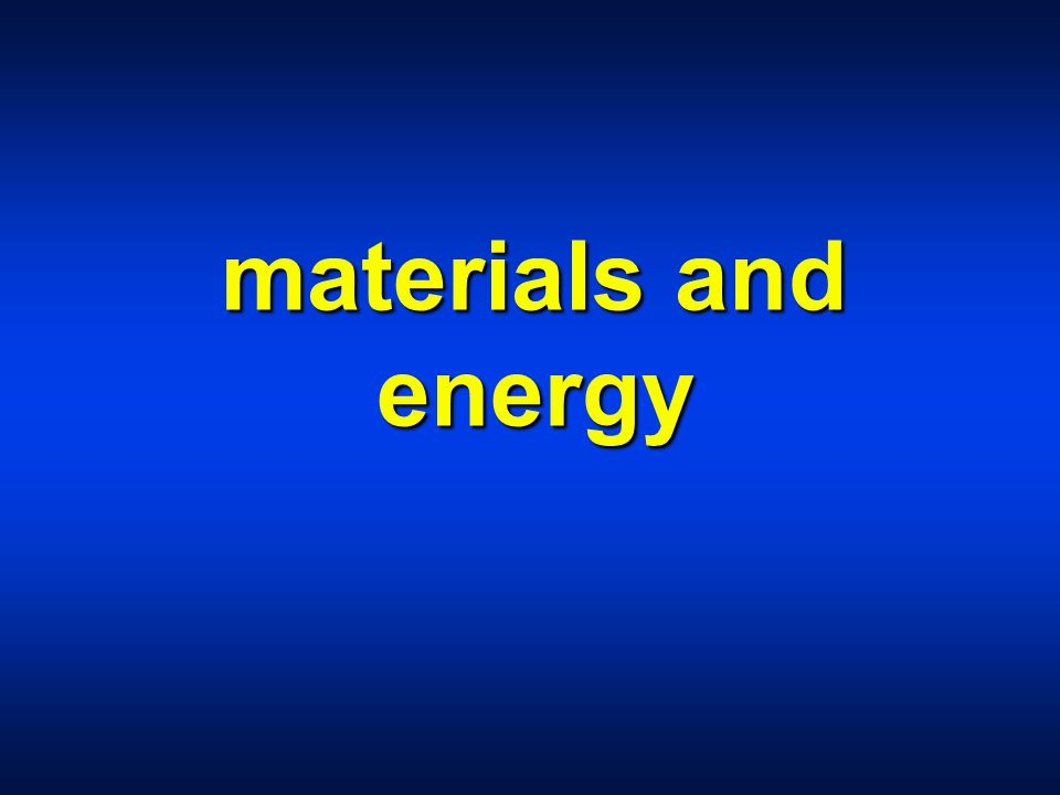materials and energy