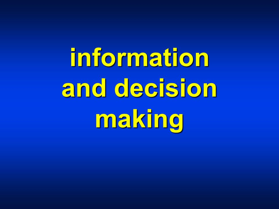 information and decision making