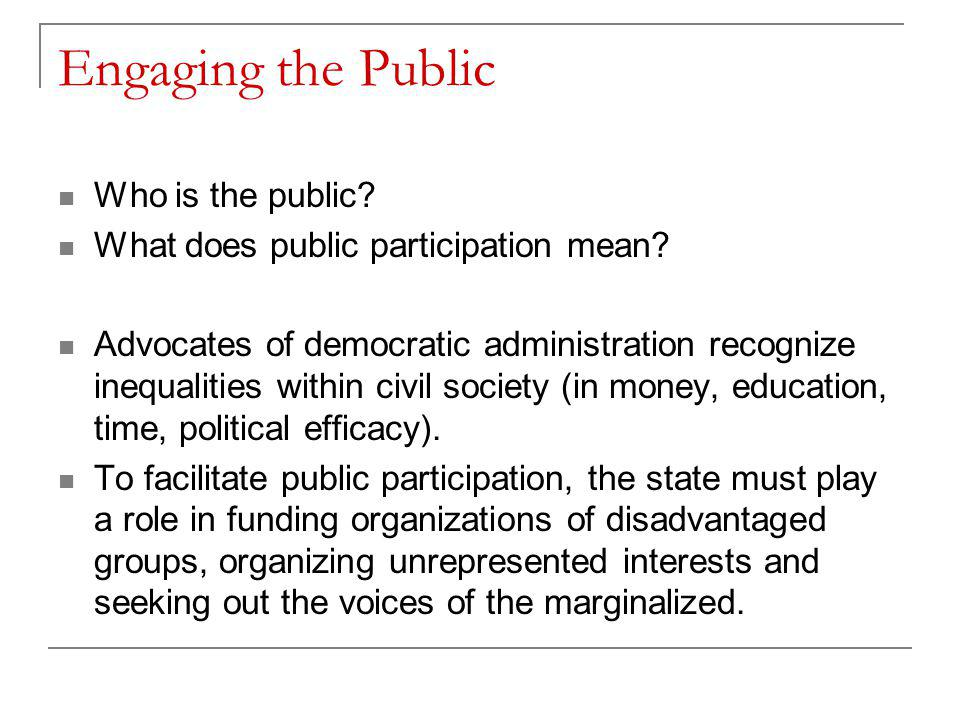 Engaging the Public Who is the public. What does public participation mean.