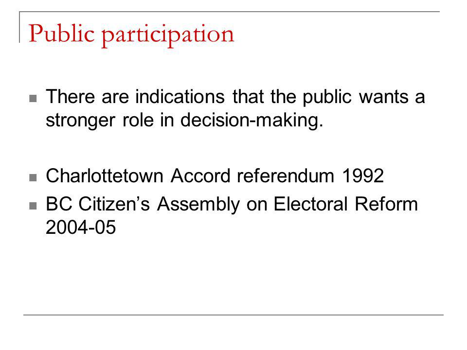 Public participation There are indications that the public wants a stronger role in decision-making.