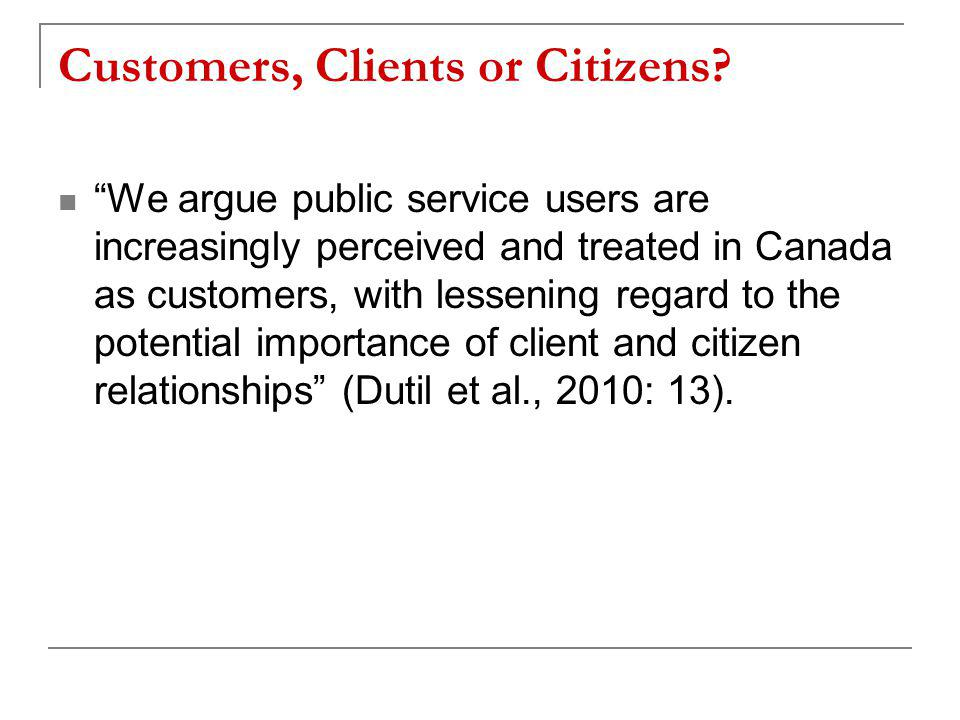 Customers, Clients or Citizens.