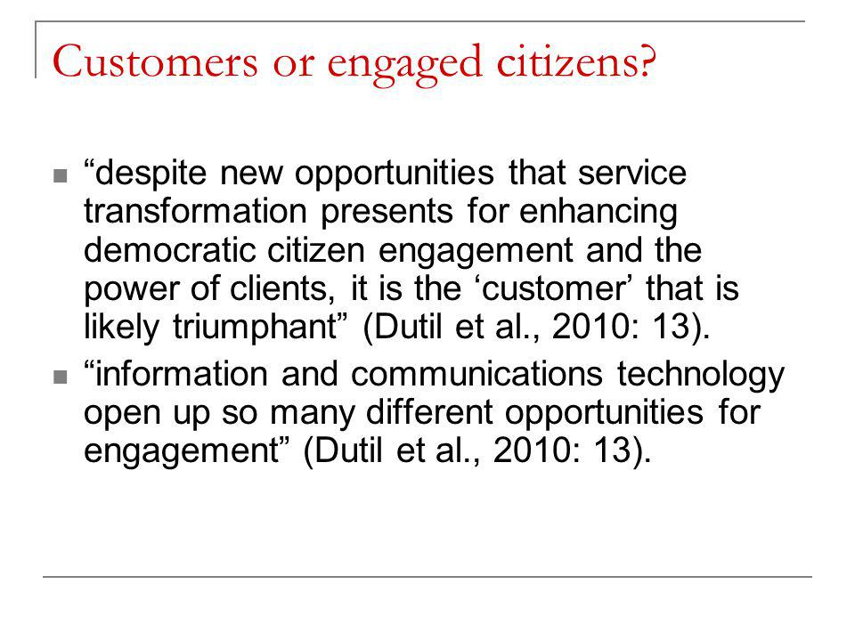 Customers or engaged citizens.