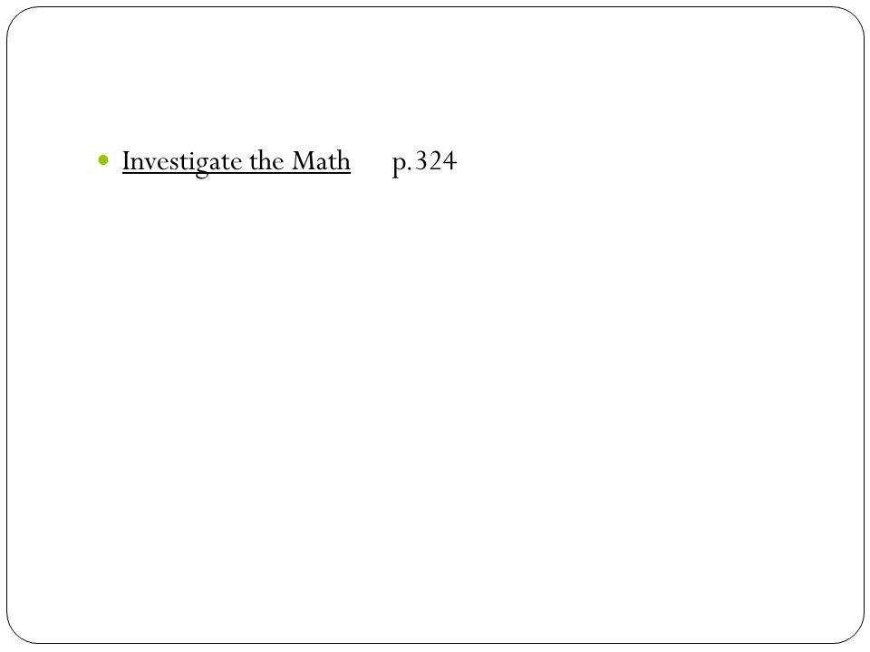 Investigate the Math p.324
