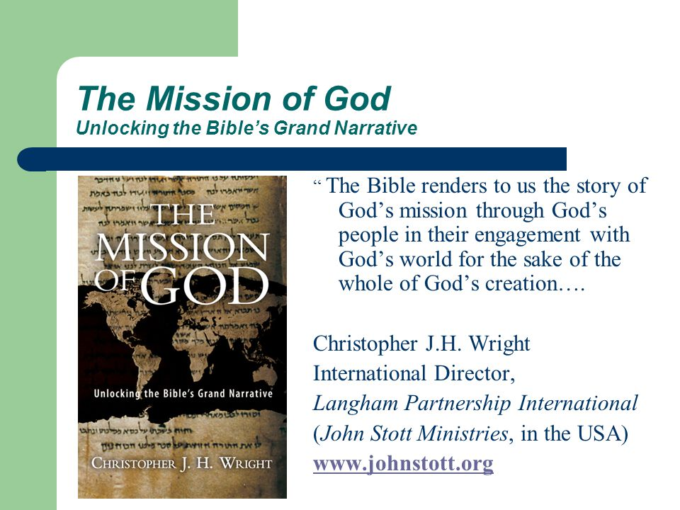 The Mission of God Unlocking the Bible's Grand Narrative The Bible renders to us the story of God's mission through God's people in their engagement with God's world for the sake of the whole of God's creation….