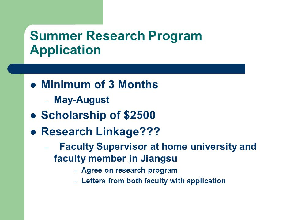 Summer Research Program Application Minimum of 3 Months – May-August Scholarship of $2500 Research Linkage .