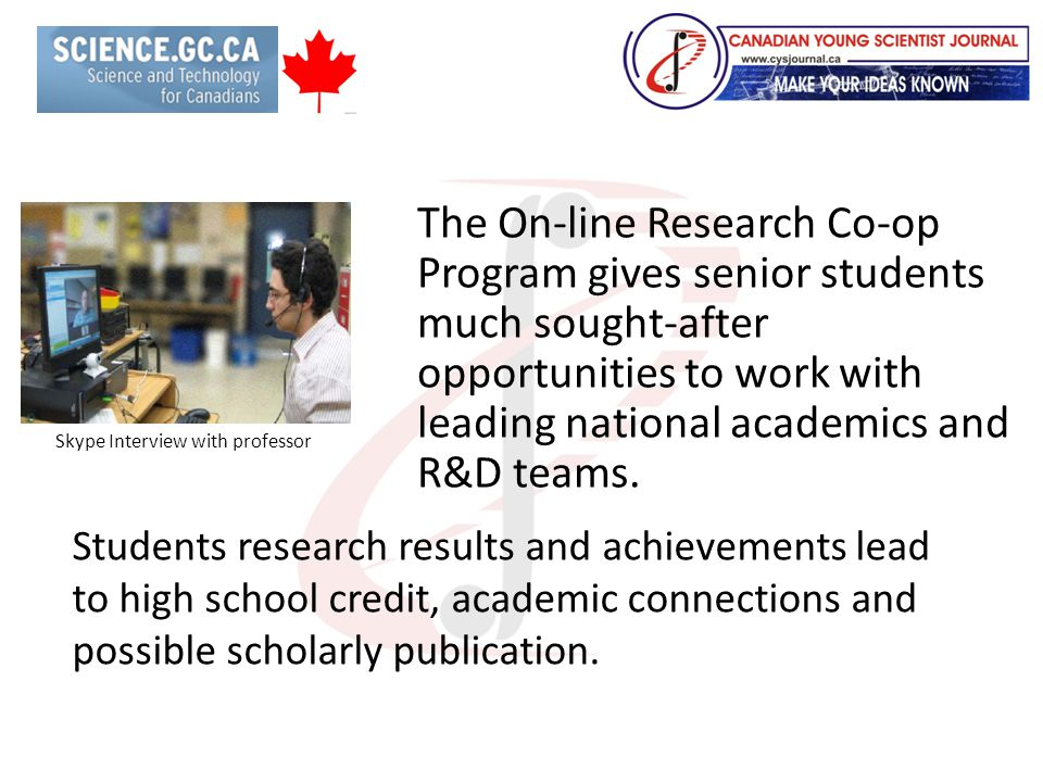The On-line Research Co-op Program gives senior students much sought-after opportunities to work with leading national academics and R&D teams.
