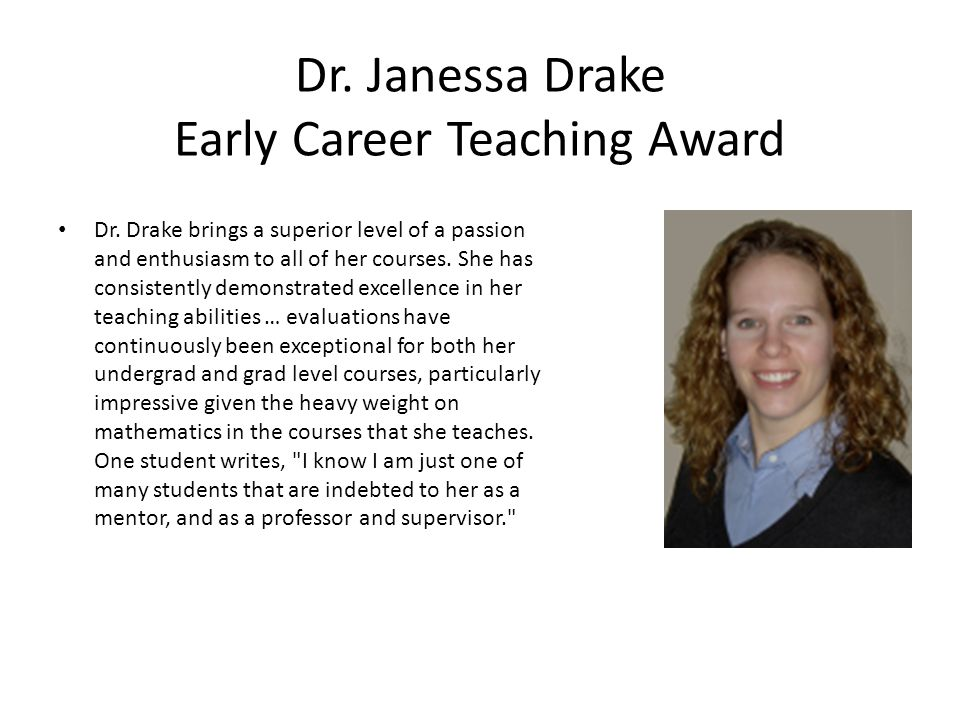 Dr. Janessa Drake Early Career Teaching Award Dr.