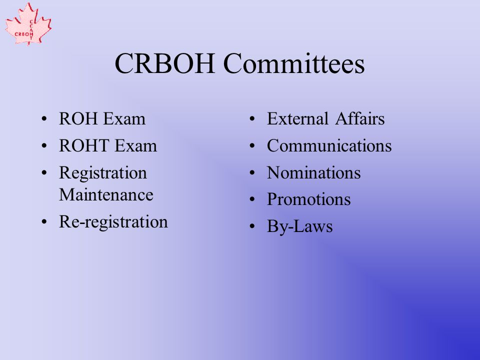 CRBOH Committees ROH Exam ROHT Exam Registration Maintenance Re-registration External Affairs Communications Nominations Promotions By-Laws
