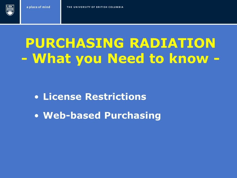 PURCHASING RADIATION - What you Need to know - License Restrictions Web-based Purchasing