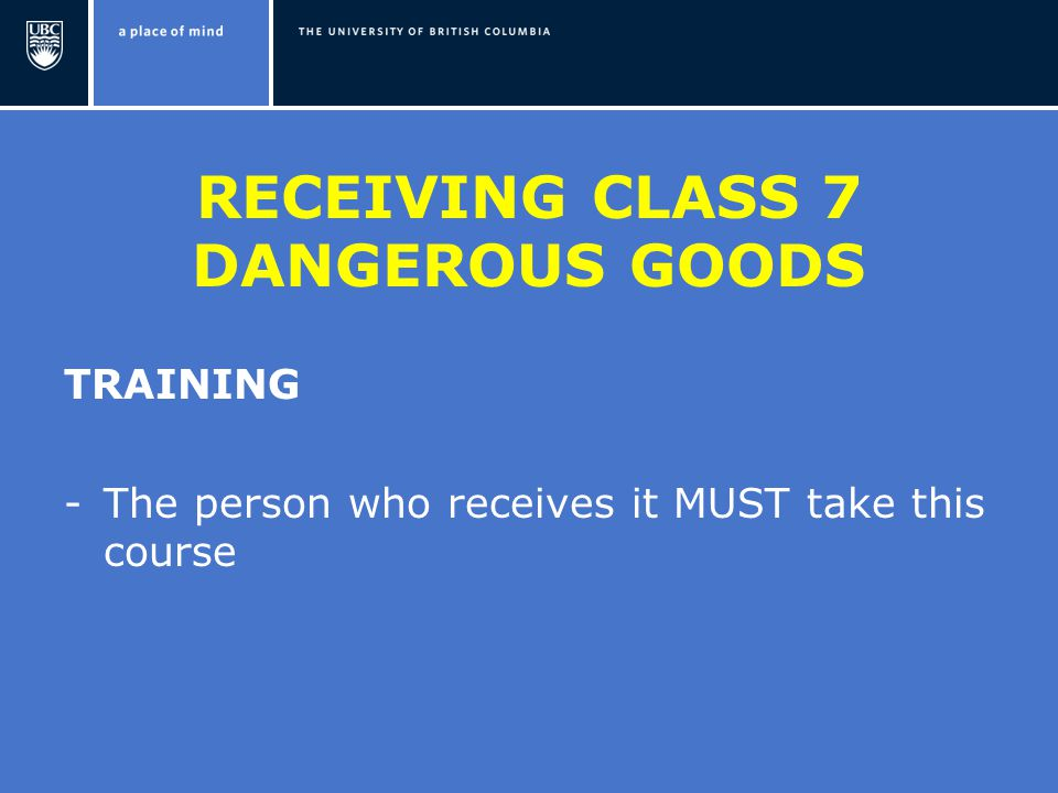 RECEIVING CLASS 7 DANGEROUS GOODS TRAINING -The person who receives it MUST take this course