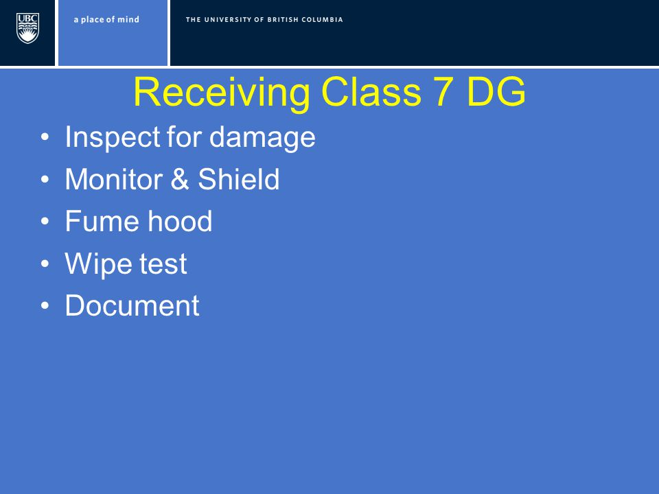 Receiving Class 7 DG Inspect for damage Monitor & Shield Fume hood Wipe test Document