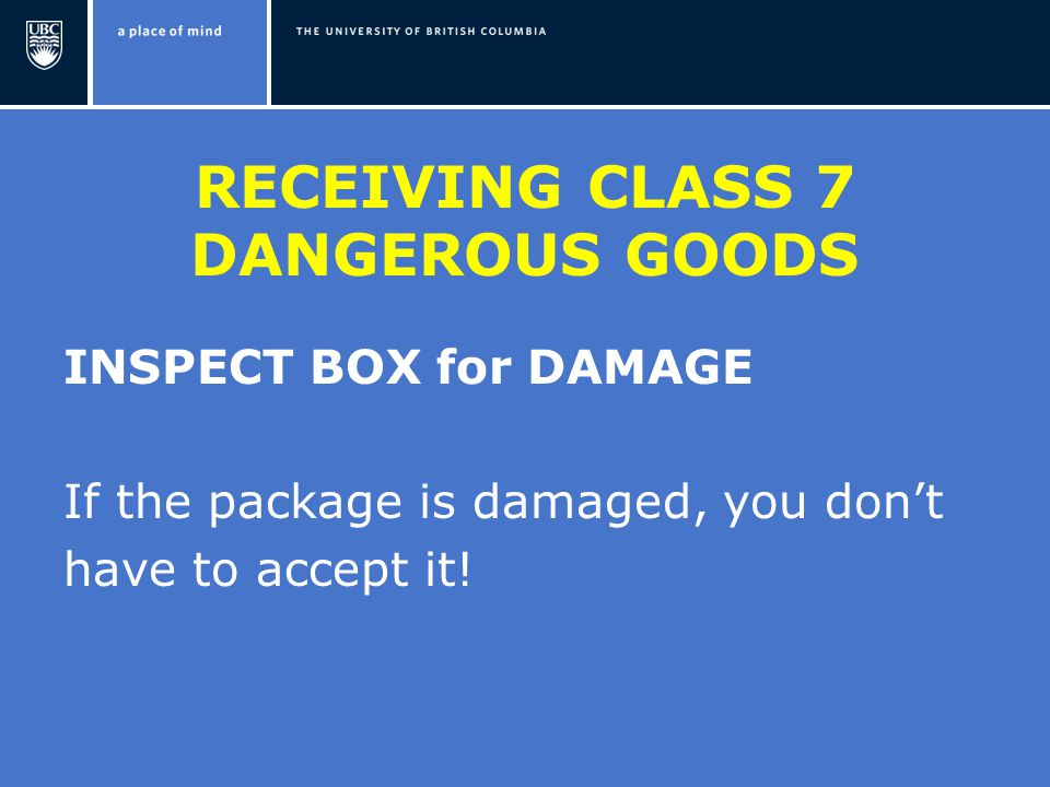 RECEIVING CLASS 7 DANGEROUS GOODS INSPECT BOX for DAMAGE If the package is damaged, you don't have to accept it!