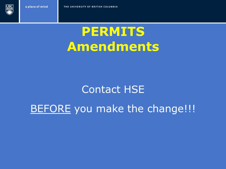 PERMITS Amendments Contact HSE BEFORE you make the change!!!