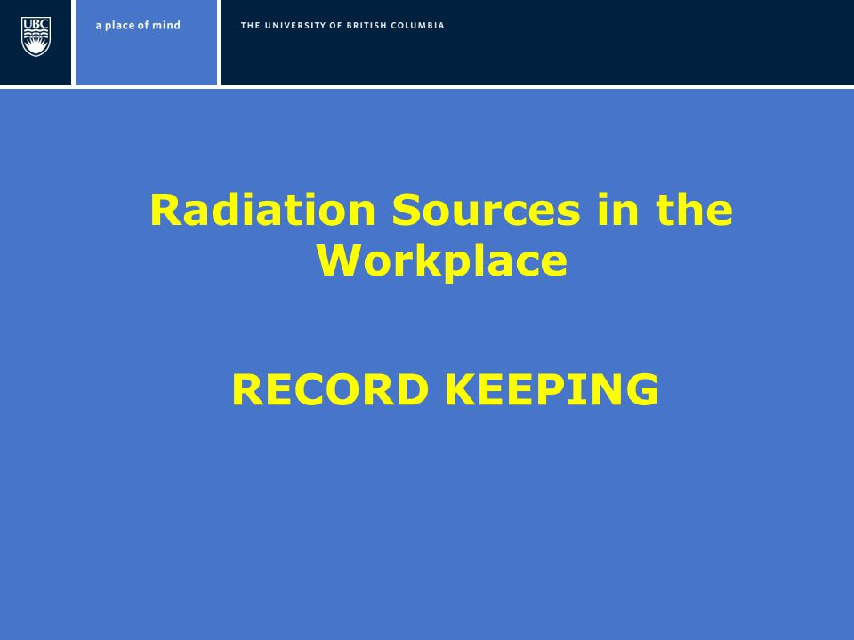 RECORD KEEPING Radiation Sources in the Workplace