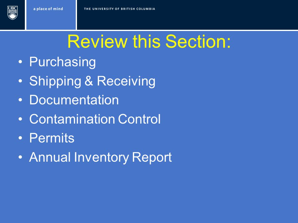 Review this Section: Purchasing Shipping & Receiving Documentation Contamination Control Permits Annual Inventory Report