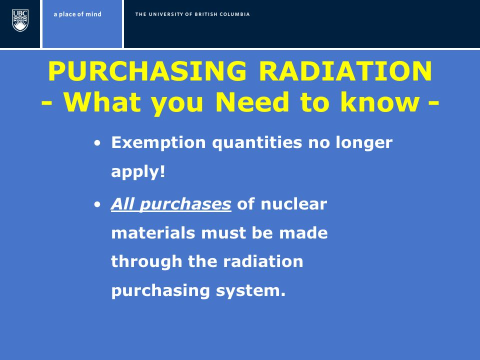 PURCHASING RADIATION - What you Need to know - Exemption quantities no longer apply.
