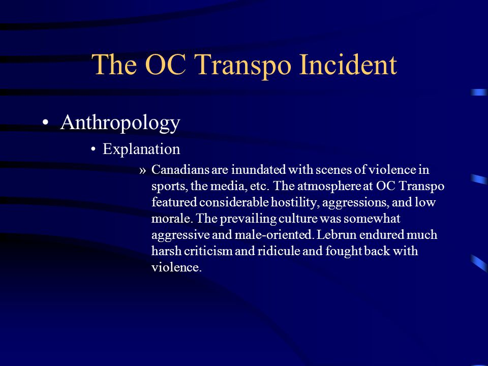 The OC Transpo Incident Anthropology Explanation »Canadians are inundated with scenes of violence in sports, the media, etc.