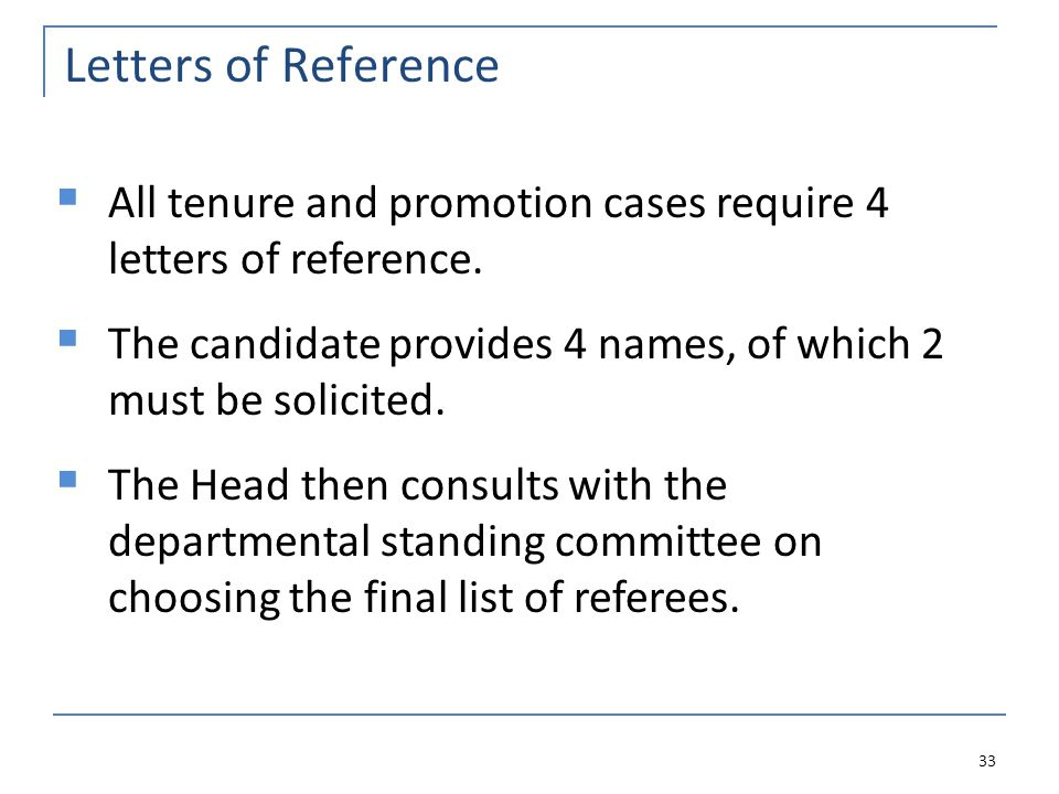 Letters of Reference 33  All tenure and promotion cases require 4 letters of reference.