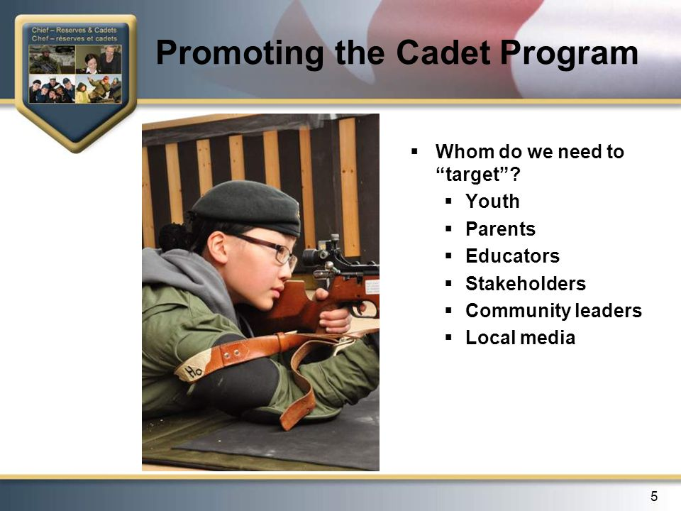 5 Promoting the Cadet Program  Whom do we need to target .