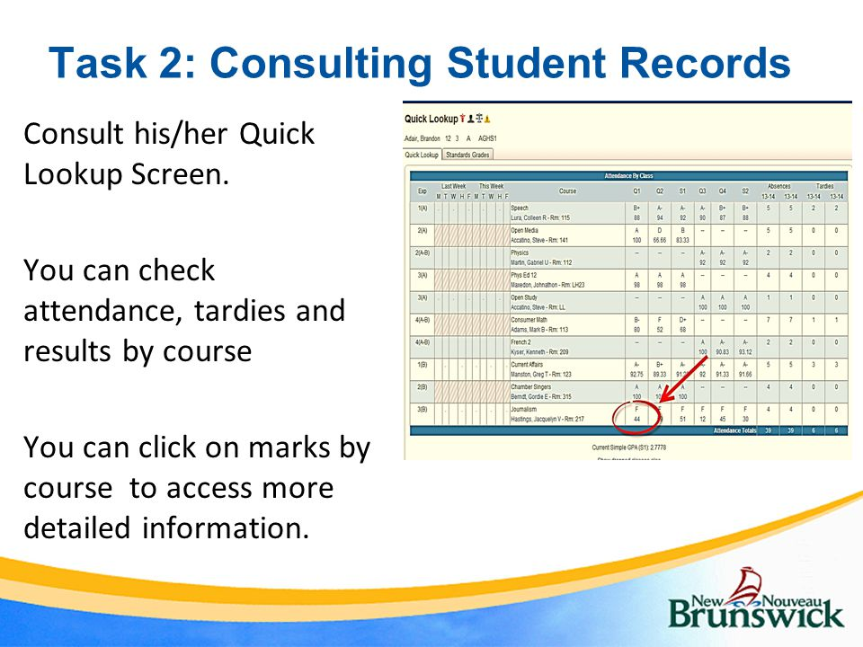 Task 2: Consulting Student Records Consult his/her Quick Lookup Screen.
