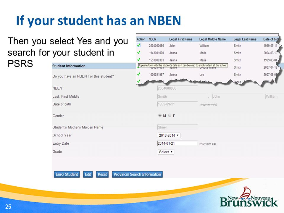 If your student has an NBEN 25 Then you select Yes and you search for your student in PSRS