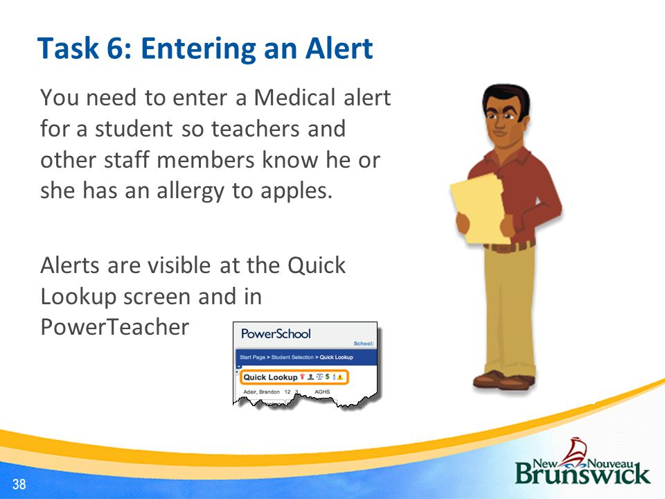 Task 6: Entering an Alert You need to enter a Medical alert for a student so teachers and other staff members know he or she has an allergy to apples.