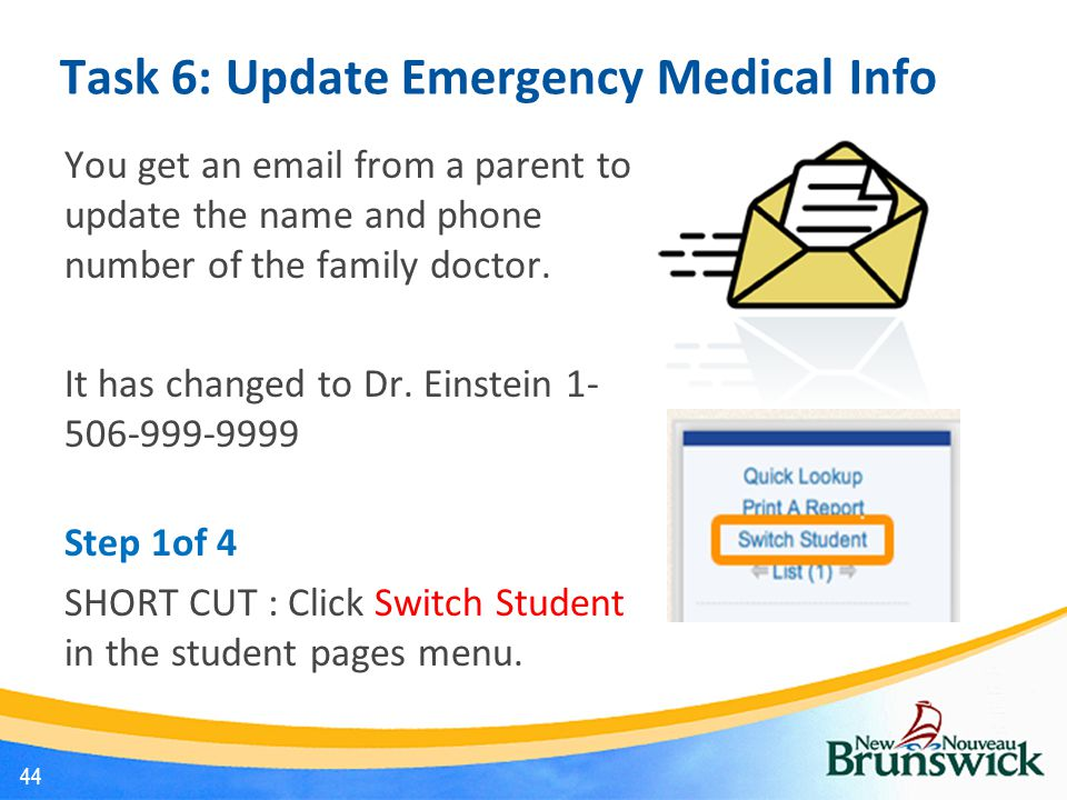 Task 6: Update Emergency Medical Info You get an email from a parent to update the name and phone number of the family doctor.