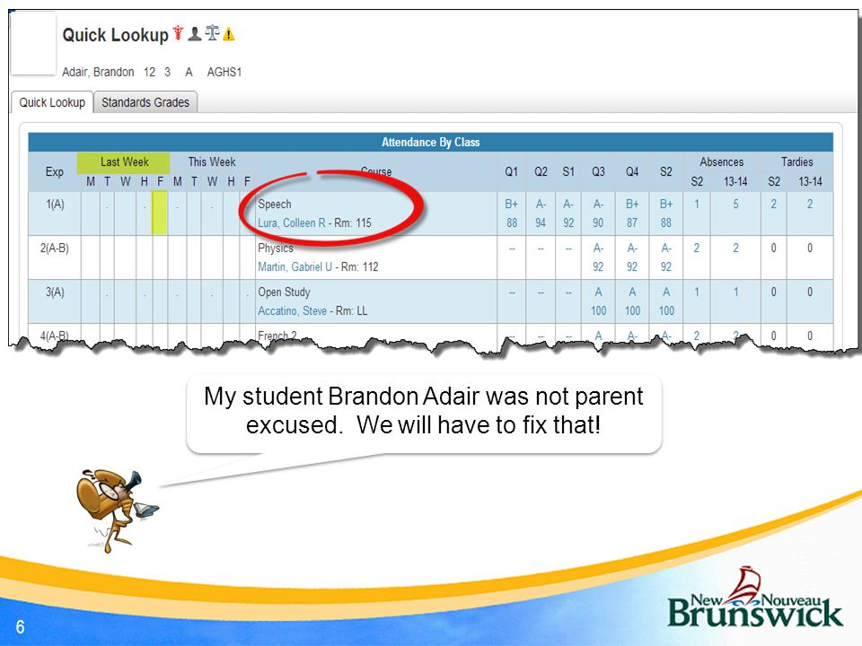6 My student Brandon Adair was not parent excused. We will have to fix that!