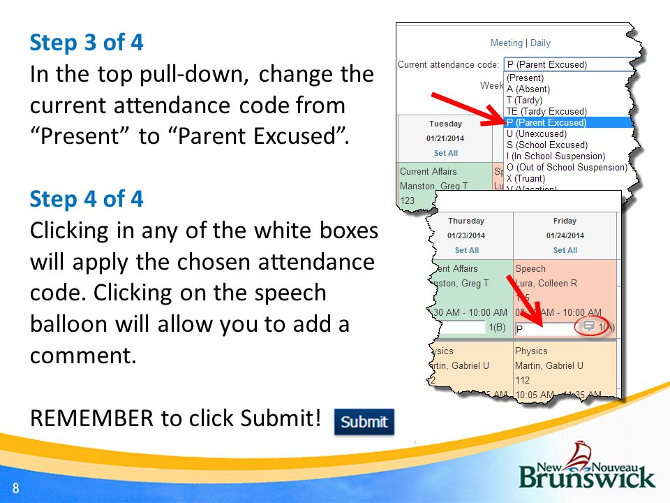 8 Step 3 of 4 In the top pull-down, change the current attendance code from Present to Parent Excused .
