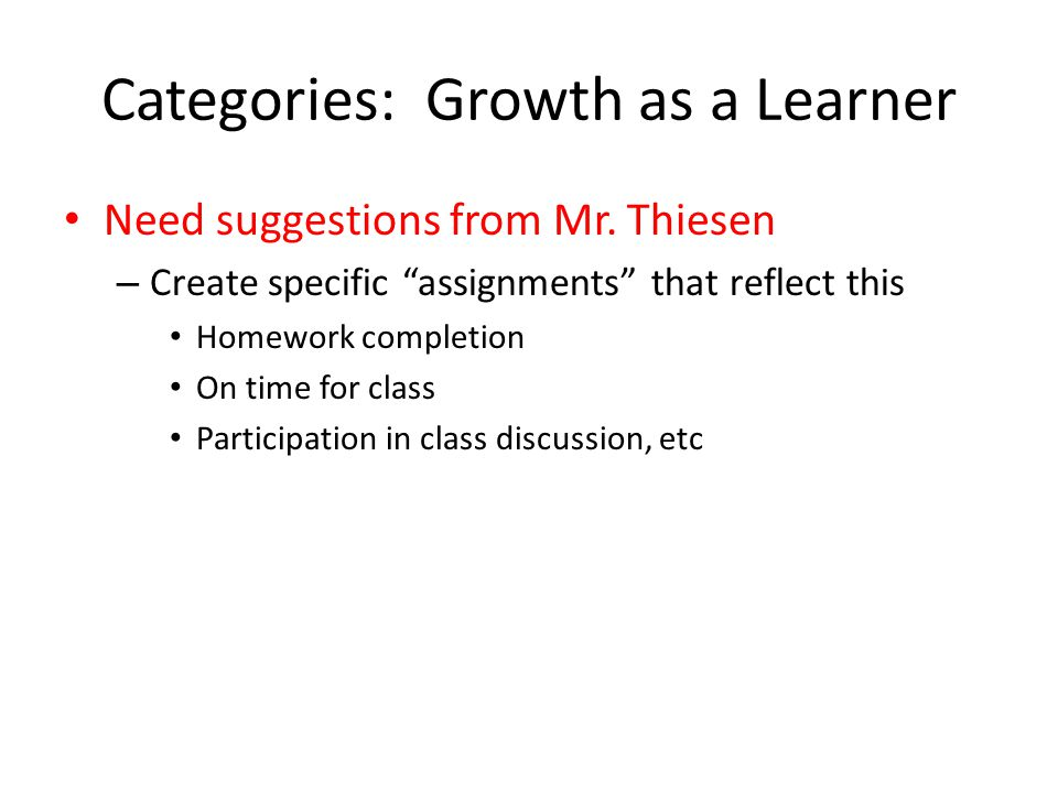 Categories: Growth as a Learner Need suggestions from Mr.