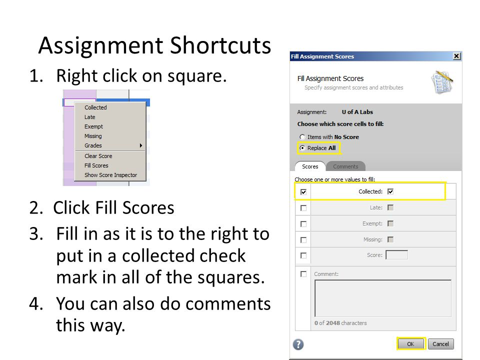 Assignment Shortcuts 1.Right click on square. 2.
