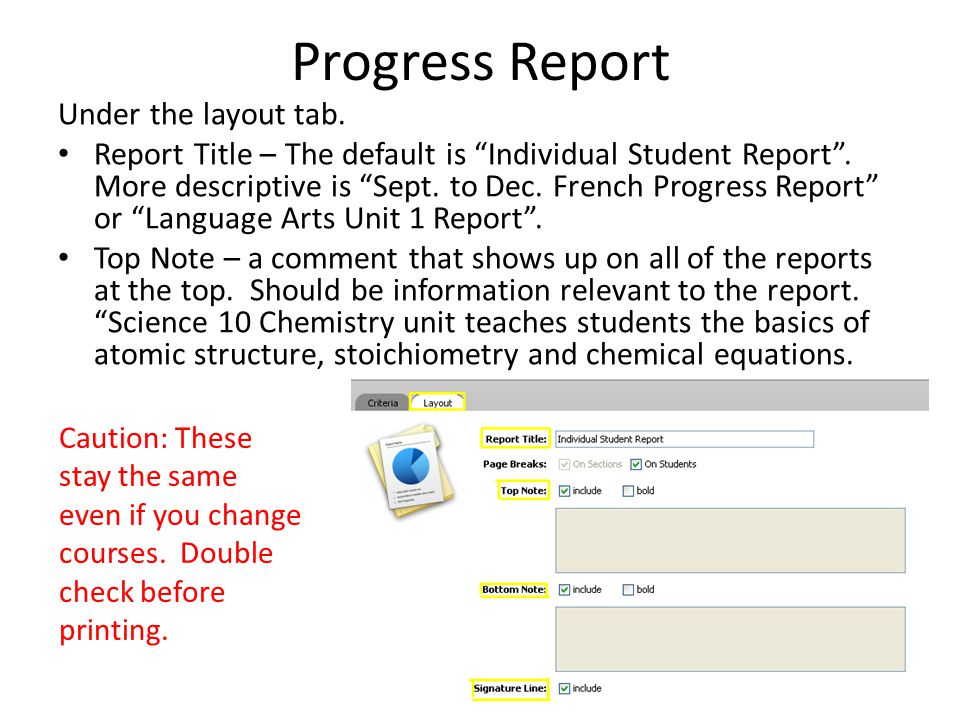 Progress Report Under the layout tab. Report Title – The default is Individual Student Report .