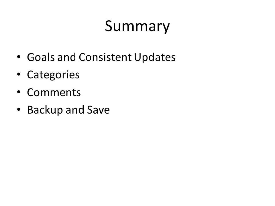 Summary Goals and Consistent Updates Categories Comments Backup and Save