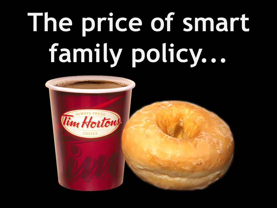 The price of smart family policy...