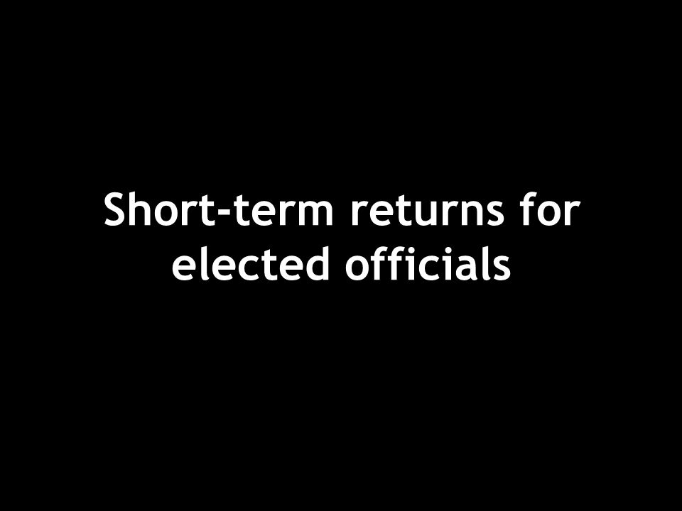 Short-term returns for elected officials