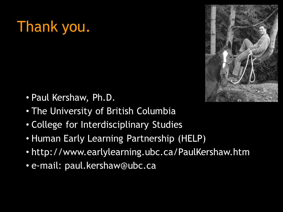 Thank you. Paul Kershaw, Ph.D.