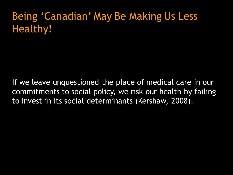 Being 'Canadian' May Be Making Us Less Healthy.