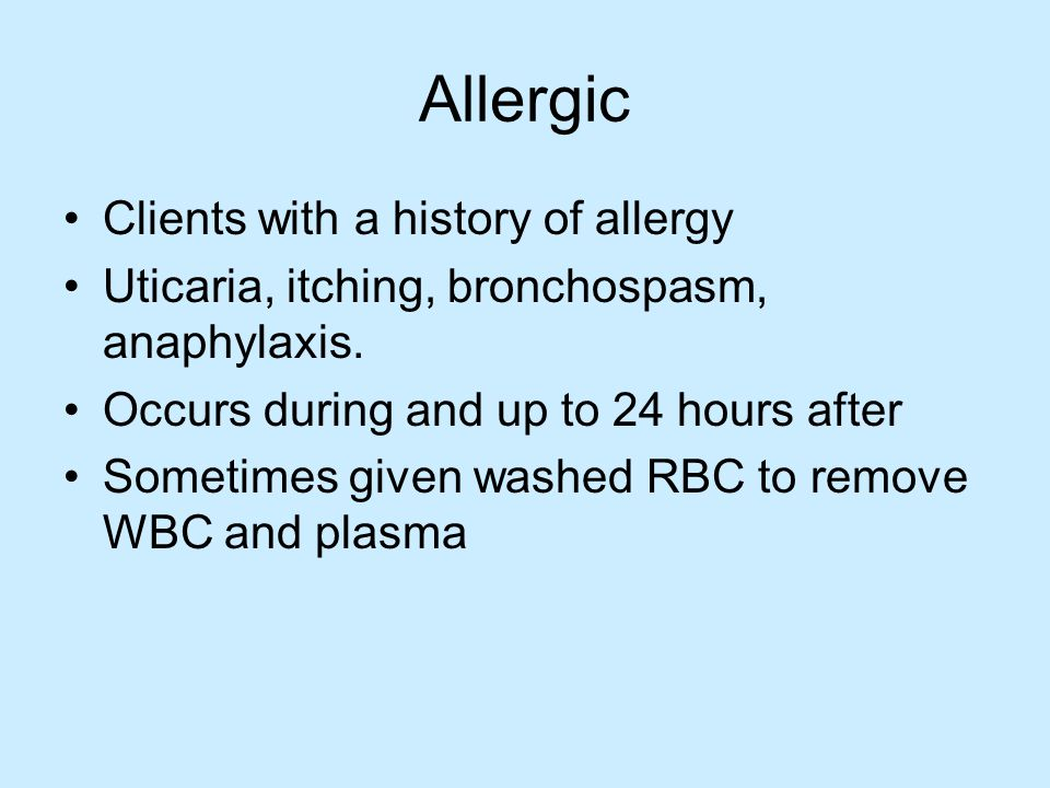 Allergic Clients with a history of allergy Uticaria, itching, bronchospasm, anaphylaxis.