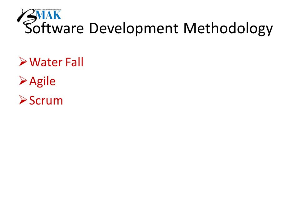 Software Development Methodology  Water Fall  Agile  Scrum