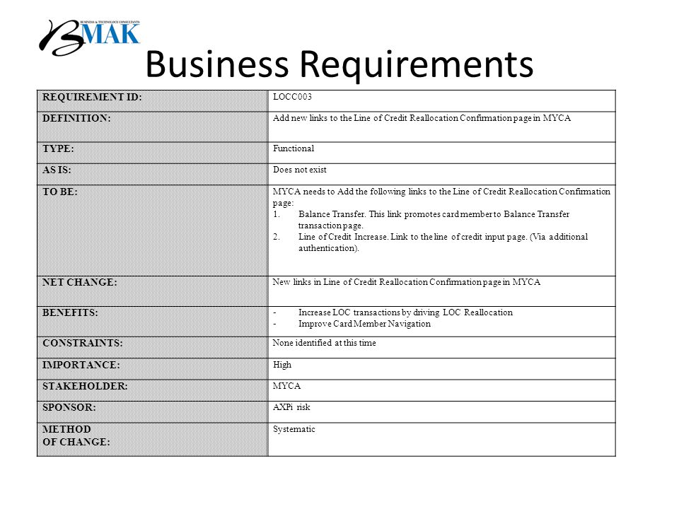 Business Requirements REQUIREMENT ID: LOCC003 DEFINITION: Add new links to the Line of Credit Reallocation Confirmation page in MYCA TYPE: Functional AS IS: Does not exist TO BE: MYCA needs to Add the following links to the Line of Credit Reallocation Confirmation page: 1.Balance Transfer.