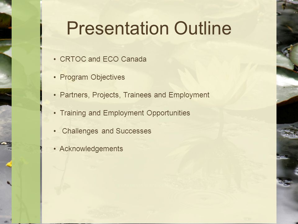 Presentation Outline CRTOC and ECO Canada Program Objectives Partners, Projects, Trainees and Employment Training and Employment Opportunities Challenges and Successes Acknowledgements